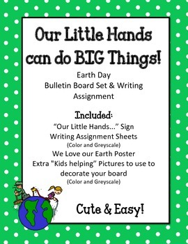 Earth Day Bulletin Board & Writing Prompt. Our Little Hands can do Big Things.