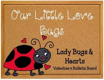 Our Little Love Bugs.  Lady Bug Bulletin Board Set Idea.  Valentine's Day Set