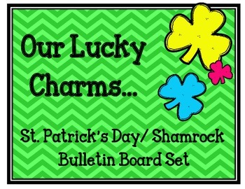 Our Lucky Charms Bulletin Board Set.  Shamrocks St. Patrick's Day March
