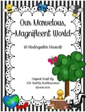 Our Marvelous, Magnificent World - A Kindergarten Musical (Original Script)