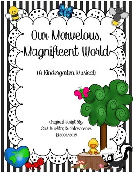 Our Marvelous, Magnificent World - A Kindergarten Musical