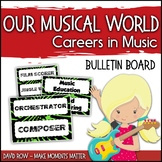 Our Musical World – Careers in Music Bulletin Board & Word Wall