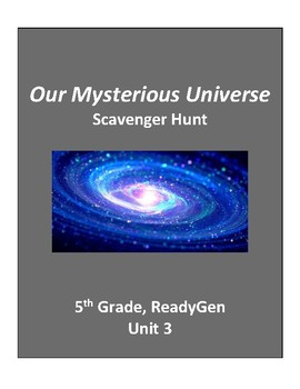 Our Mysterious Universe Scavenger Hunt, 5th grade ReadyGen Unit 3