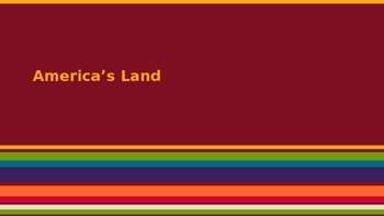 """""""Our Nation"""" Introduction, Lesson 1: America's Land-Presentation"""