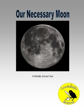 Our Necessary Moon (1100L) - Science Informational Text