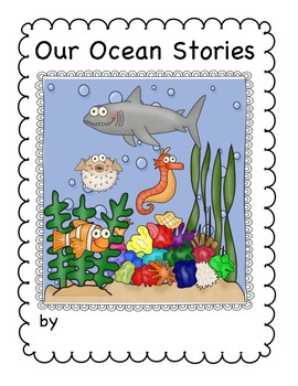 Our Ocean Stories: Story Starter Class Books for Beginning Writers
