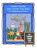 Our Ocean Stories: Story Starter Class Books for Beginning