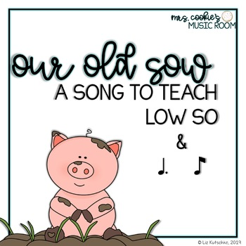 Our Old Sow: A song to teach low so