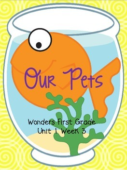 Our Pets - Wonders First Grade - Unit 1 Week 3