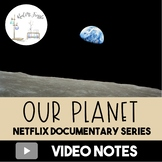 Our Planet: Complete Season One Video Notes