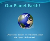 Our Planet Earth-Companion Presentation for Layers of the Earth lesson