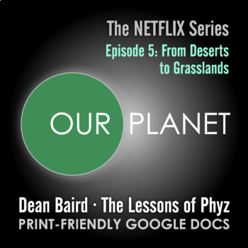Our Planet Episode 5: From Deserts to Grasslands - Video Question Set