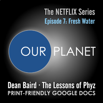 Our Planet Episode 7: Fresh Water - Video Question Set