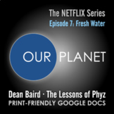 Our Planet - Episode 7: Fresh Water [Netflix]