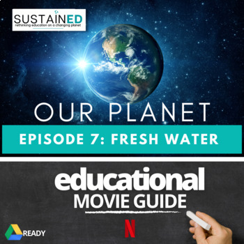 Our Planet (NETFLIX) - Episode 7 Fresh Water Movie Guide