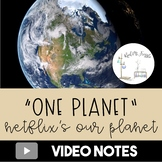 Our Planet: One Planet Video Notes