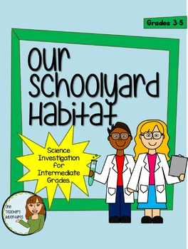 Our Schoolyard Habitat - Activities and Investigation for Grades 3-5