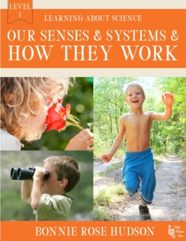 Our Senses and Systems and How They Work-Learning About Science, Level 1