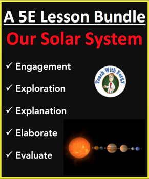 Our Solar System - Complete 5E Lesson Bundle