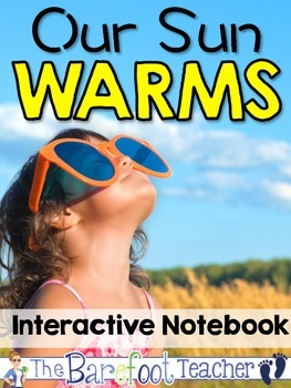 Our Sun Warms Interactive Notebook