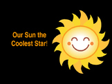 Our Sun the Coolest Star!