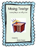 Our Teacher is Missing! Emergency Sub Plans