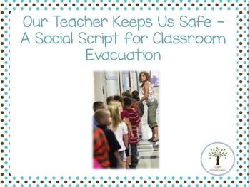 Our Teachers Keep Us Safe - A Social Script for Classroom Evacuation