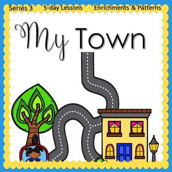 Our Town  (5-day Unit) Preschool Pre-K Kindergarten Curriculum
