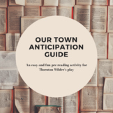 Our Town Anticipation Guide