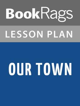 Our Town Lesson Plans