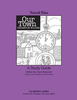 Our Town - Novel-Ties Study Guide