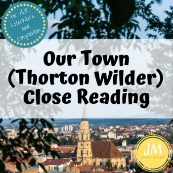 Our Town (Wilder) Close Reading for AP Literature