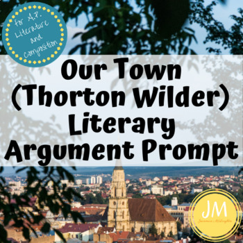 Our Town (Wilder) Writing an Open Essay Prompt for AP Literature