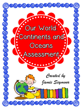 Our World: Continents and Oceans Assessment