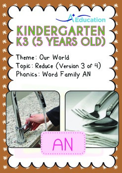 Our World - Reduce (III): AN Family - K3 (5 years old)