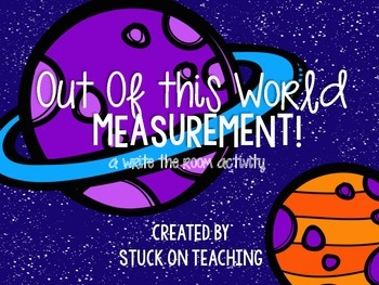 Out Of This World Measurement! (A Write The Room Activity)
