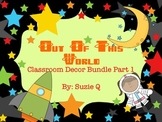 Out Of This World Space Themed Classroom Decor Part 1