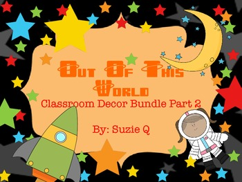 Out Of This World Space Themed Classroom Decor Part 2