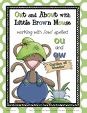Out and About with Little Brown Mouse: Working with /ow/ words spelled ow and ou