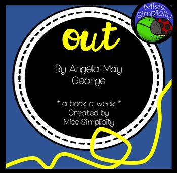 Out by Angela May George  ~ A week of reading activities BOOK WEEK 2017