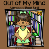 Out of My Mind Novel Study: Abridged Unit: vocabulary, comprehension, writing