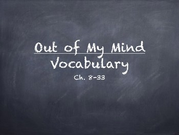 Out of My Mind Novel Vocabulary Powerpoint Ch. 8-33