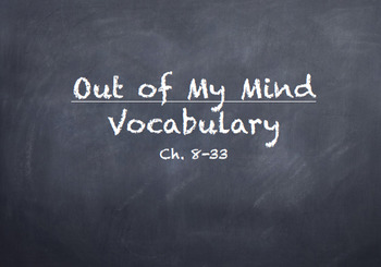Out of My Mind Vocabulary Powerpoint, Graphic Organizer, and Test Bundle