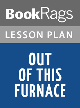 Out of This Furnace Lesson Plans
