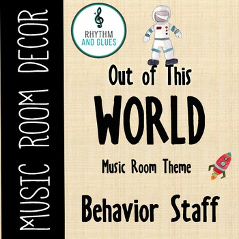 Out of This WORLD Music Room Theme - Behavior Staff, Rhyth