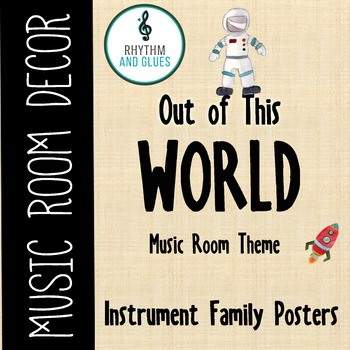 Out of This WORLD Music Room Theme - Instrument Family Labels, Rhythm and Glues