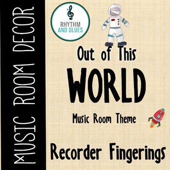 Out of This WORLD Music Room Theme - Recorder Fingerings, Rhythm and Glues