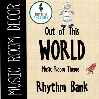 Out of This WORLD Music Room Theme - Rhythm Bank, Rhythm and Glues