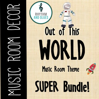 Out of This WORLD Music Room Theme - Super Bundle, Rhythm and Glues