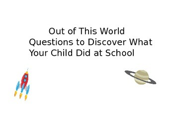 """Out of This World Questions: Beyond """"How was school?"""""""